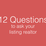 12 questions to ask your listing realtor